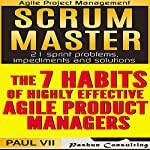 Agile Product Management: Scrum Master & the 7 Habits of Highly Effective Agile Product Managers | Paul Vii