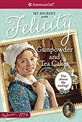 Gunpowder and Tea Cakes: My Journey with Felicity (American Girl Beforever Journey)