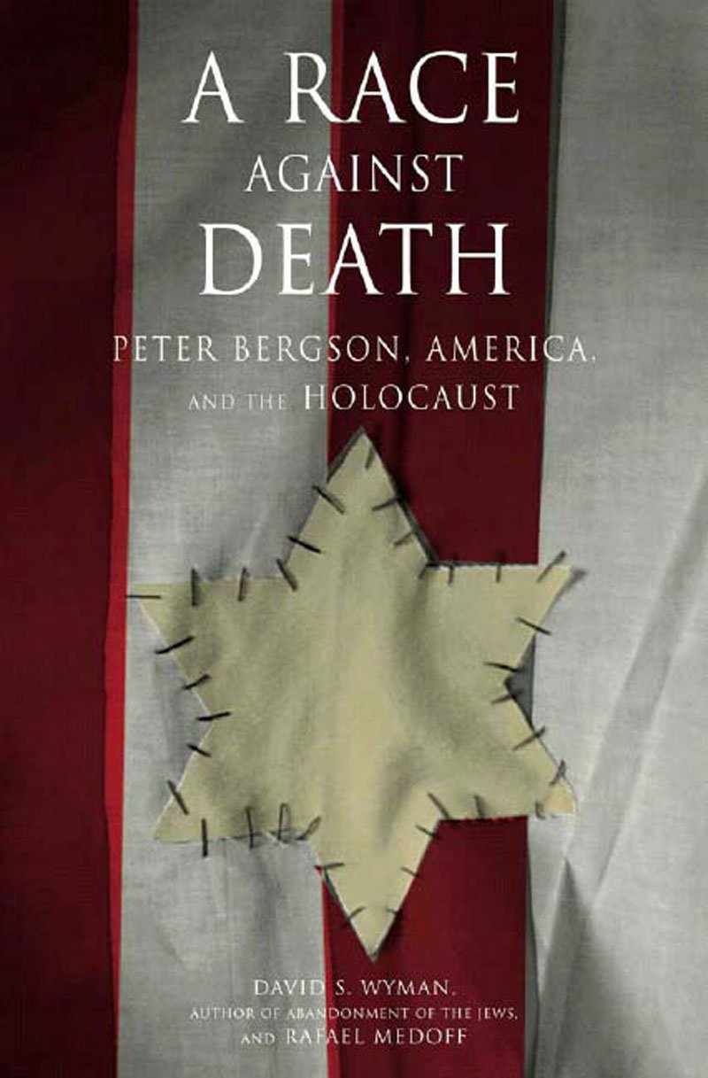 A Race Against Death: Peter Bergson, America, and the