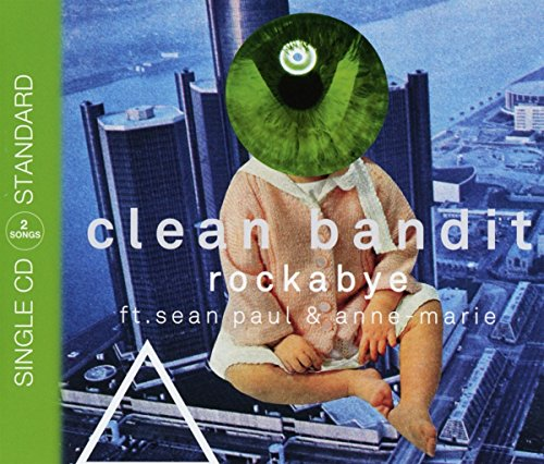Clean Bandit - Rockabye (Feat. Sean Paul & Anne-Marie) (CDS) - Zortam Music