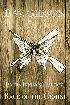 Extra Innings Trilogy: Race of the Gemini by [Gibson, B.W.]