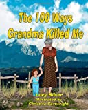 The One-Hundred Ways Grandma Killed Me, Lucy Silver, 1496000285