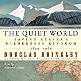 Front cover for the book The Quiet World: Saving Alaska's Wilderness Kingdom, 1879-1960 by Douglas Brinkley