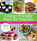 Allergy-Friendly Food for Families: 120 Gluten-Free, Dairy-Free, Nut-Free, Egg-Free, and Soy-Free Recipes Everyone Will Enjoy
