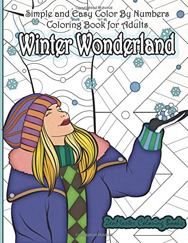 Simple and Easy Color By Numbers Coloring Book for Adults Winter Wonderland: Adult Color By Number Coloring Book with Winter Scenes and Designs for ... Color By Number Coloring Books) (Volume 18)