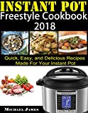 img - for Instant Pot Freestyle Cookbook 2018: Quick, Easy, and Delicious Recipes Made For Your Instant Pot(WW Freestyle and Smart Point Recipes) book / textbook / text book