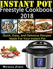 Instant Pot Freestyle Cookbook 2018: Quick, Easy, and Delicious Recipes Made For Your Instant Pot(WW Freestyle and Smart Point Recipes)