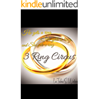 3 Ring Circus : He gets a ring, She gets a ring, & She gets a ring