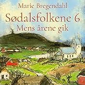 Mens årene gik (Sødalsfolkene 6) | Marie Bregendahl