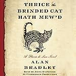 Thrice the Brinded Cat Hath Mew'd: A Flavia de Luce Novel, Book 8 | Alan Bradley