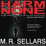 Harm None: A Rowan Gant Investigation | M R Sellars