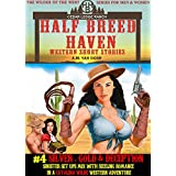 Half Breed Haven #4 Silver, Gold and Deception: A Catalina Wilde Western Adventure (The Wildes of the West) A wonder women of the Old West Series