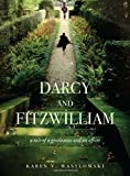 Darcy and Fitzwilliam: A tale of a gentleman and an officer by Wasylowski, Karen (2011) Paperback