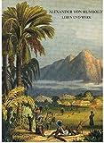 img - for Alexander von Humboldt: Leben und Werk (German Edition) book / textbook / text book