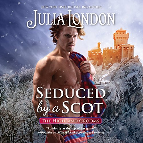 Seduced by a Scot: Highland Grooms Series, Book 6