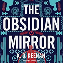 The Obsidian Mirror: Sierra Carter Series, Book 1 Audiobook by K.D. Keenan Narrated by Tanya Eby