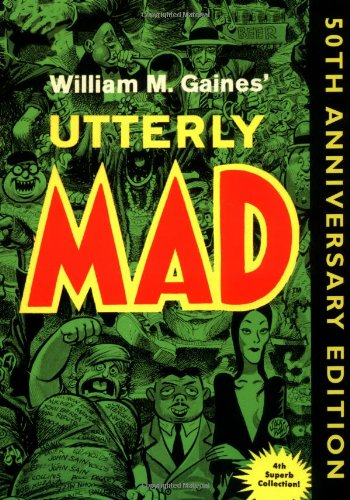 Download Utterly Mad: 50th Anniversary Edition (Mad Reader, Book 4) pdf