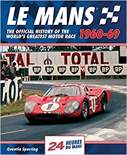Book's Cover of Le Mans: The Official History of the World's Greatest Motor Race, 1960-69 (Le Mans Official History) (Inglés) Tapa dura – 8 mayo 2014