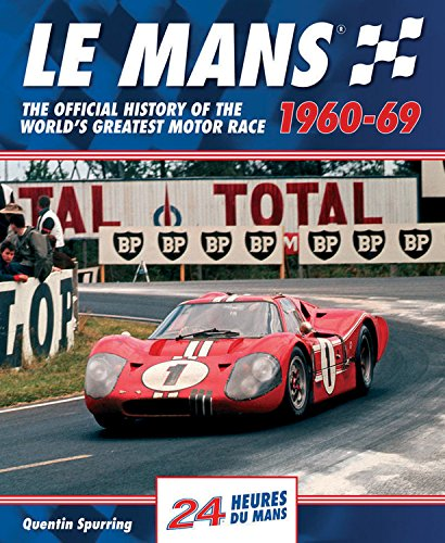 Le Mans 1960-69: The Official History Of The World's Greatest Motor Race (Le Mans Spurring)