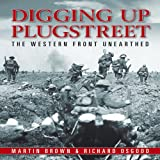 Digging up Plugstreet, Martin Brown and Richard Osgood, 1844255425