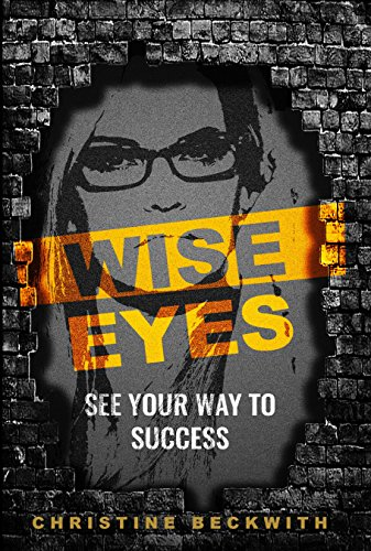 658301b8c5a Amazon.com  Wise Eyes  See Your Way to Success eBook  Christine ...