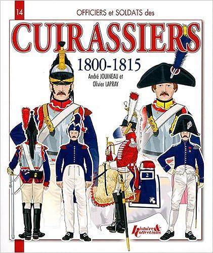 Livre gratuits en ligne Cuirassiers 1800-1815 pdf