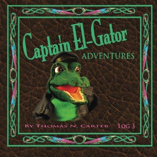 Read Online Captain El-Gator Adventures: Finding The Terrible Bird (Volume 3) pdf epub