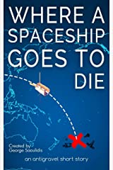 Where a Spaceship Goes to Die Paperback