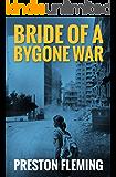 Bride of a Bygone War (Beirut Trilogy Book 2)