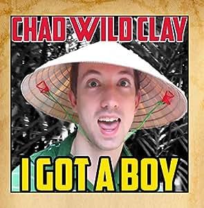 I Got a Boy by Chad Wild Clay : Chad Wild Clay: Amazon.es ...
