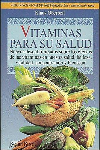 VITAMINAS PARA SU SALUD: Amazon.es: Klaus OBERBEIL, Con ilustraciones: Libros