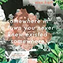 Somewhere in a Town You Never Knew Existed Somewhere Audiobook by Nina Hart Narrated by Nina Hart