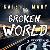Broken World: Broken World, Book 1 | Kate L. Mary