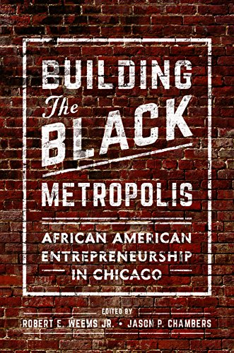 Search : Building the Black Metropolis: African American Entrepreneurship in Chicago (New Black Studies Series)