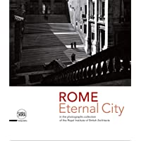 Rome. Eternal City: in the Photograph Collection of the Royal Institute of British Architects