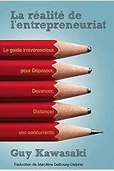 La Réalité de l'entrepreneuriat (French Edition) Kindle Edition