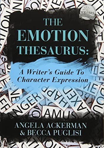 The Emotion Thesaurus A Writers Guide To Character Expression By Angela Ackerman