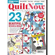 QUILT NOW MAGAZINE, BRITAIN'S NO.1 GUIDE TO FABRIC & PATCHWORK ISSUE, 2017 #35