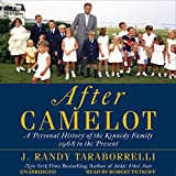 After Camelot: A Personal History of the Kennedy Family - 1968 to the Present