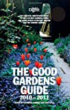 The Good Gardens Guide 2010-2011: The Essential Independent Guide to the 1200 Best Gardens, Parks and Green Spaces in Britain, Ireland and the Channel Islands