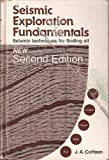 Seismic Exploration Fundamentals, James A. Coffeen, 0878142959