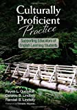 Culturally Proficient Practice : Supporting Educators of English Learning Students, Quezada, Reyes L. (Limon) and Lindsey, Delores B., 1452217297