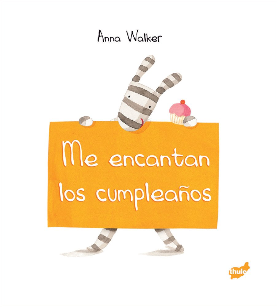 Me encantan los cumpleanos (Spanish Edition) (Spanish) Hardcover – May 1, 2013