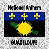 Guadeloupe - La marseillaise - Chant de guerre pour l'Armée du Rhin - National Anthem (The Song of Marseille - War Song for the Rhine Army)