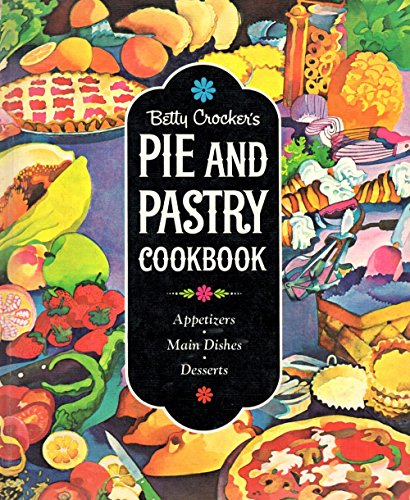 Betty Crocker's Pie and Pastry Cookbook