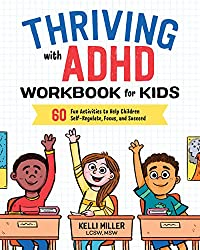 Thriving with ADHD: Workbook for Kids offers boys and girls the tools they need to understand and manage their ADHD for a happy, healthy life.      For millions of kids who live with ADHD, feelings of loneliness, frustration, and helplessness...