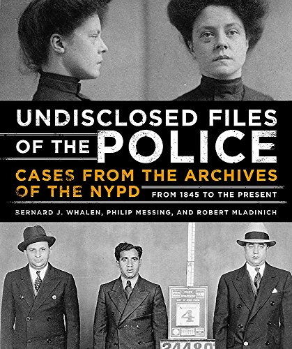 Undisclosed Files of the Police: Cases from the Archives of the NYPD from 1831 to the Present from Black Dog Leventhal