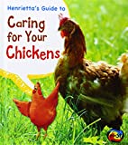 Henrietta's Guide to Caring for Your Chickens, Isabel Thomas, 1484602625