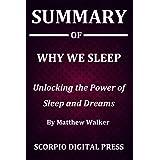 Summary Of Why We Sleep : Unlocking the Power of Sleep and Dreams By Matthew Walker