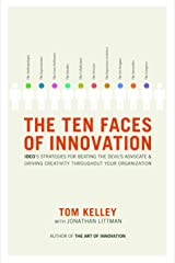 The Ten Faces of Innovation: IDEO's Strategies for Beating the Devil's Advocate and Driving Creativity Throughout Your Organization Hardcover